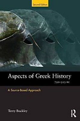 Aspects of Greek History 750-323 Bc A Source-Based Approach
