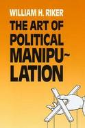 The Art of Political Manipulation cover
