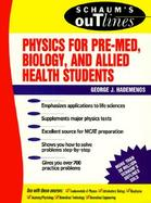 Schaum's Outline of Theory and Problems of Physics for Pre-Med, Biology, and Allied Health Students cover