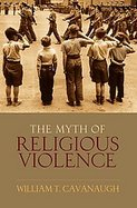 The Myth of Religous Violence Secular Ideology and the Roots of Modern Conflict cover