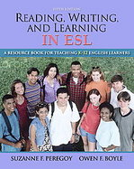 Reading, Writing and Learning in ESL A Resource Book for Teaching K-12 English Learners + MyEducationLab cover