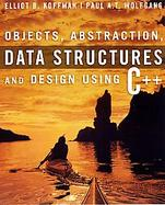 Objects, Absraction, Data Structures And Design Using C++ cover