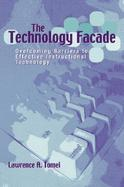 The Technology Facade Overcoming Barriers to Effective Instructional Technology cover