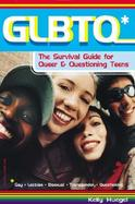 Glbtq The Survival Guide for Queer and Questioning Teens cover