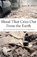 Blood That Cries Out from the Earth The Psychology of Religious Terrorism cover