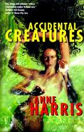 Accidental Creatures cover