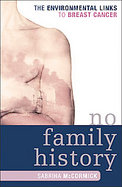 No Family History The Enviromental Links to Breast Cancer cover