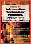 Cases on Information Technology Planning, Design And Implementation cover