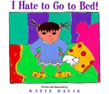 I Hate to Go to Bed! cover