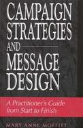 Campaign Strategies and Message Design A Practitioner's Guide from Start to Finish cover