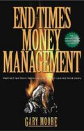 End Times Money Management: Protecting Your Resources from Financial Chaos cover