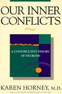 Our Inner Conflicts A Constructive Theory of Neurosis cover
