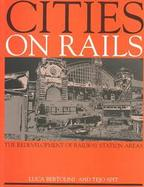 Cities on Rails The Redevelopment of Railway Station Areas cover