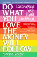 Do What You Love the Money Will Follow Discovering Your Right Livelihood cover