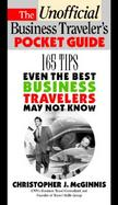 The Unofficial Business Traveler's Pocket Guide: 165 Tips Even the Best Business Travelers May Not Know cover
