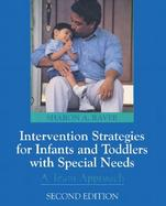 Intervention Strategies for Infants and Toddlers With Special Needs A Team Approach cover