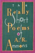 The Really Short Poems of A.R. Ammons cover