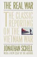 The Real War The Classic Reporting on the Vietnam War cover