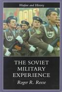 The Soviet Military Experience A History of the Soviet Army, 1917-1991 cover