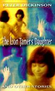 The Lion-Tamer's Daughter and Other Stories cover