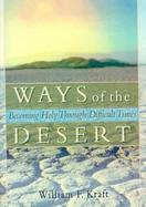 Ways of the Desert Becoming Holy Through Difficult Times cover