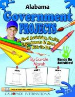 Alabama Government Projects 30 Cool, Activities, Crafts, Experiments & More for Kids to Do to Learn About Your State cover