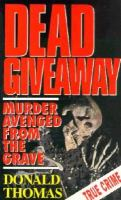Dead Giveaway: Murderers Avenged from the Grave cover
