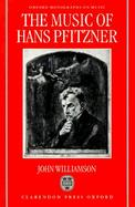 The Music of Hans Pfitzner cover