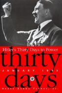 Hitler's Thirty Days to Power: January 1933 cover