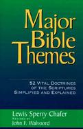 Major Bible Themes Fifty Two Vital Doctrines of the Scripture Simplified and Explained cover