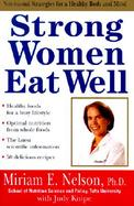 Strong Women Eat Well: Nutritional Strategies for a Healthy Body and Mind cover