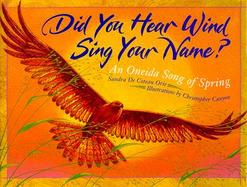 Did You Hear Wind Sing Your Name?: An Oneida Song of Spring cover
