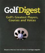 Golf Digest: Golf's Greatest Players, Courses, and Voices: 50 Years of the Best cover