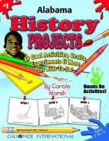 Alabama History Projects 30 Cool, Activities, Crafts, Experiments & More for Kids to Do to Learn About Your State cover