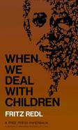 When We Deal With Children Selected Writings cover