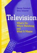 Television What's On, Who's Watching and What It Means cover