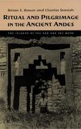 Ritual and Pilgrimage in the Ancient Andes The Islands of the Sun and the Moon cover