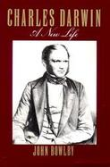 Charles Darwin A New Life cover
