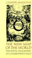 The New Map of the World The Poetic Philosophy of Giambattista Vico cover