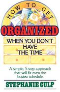 How to Get Organized When You Don't Have the Time cover
