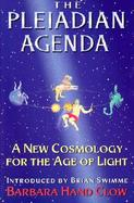 The Pleiadian Agenda A New Cosmology for the Age of Light cover