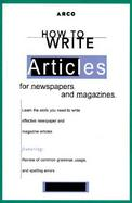 How to Write Articles for Newspapers and Magazines cover