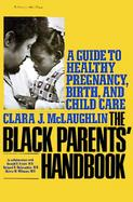 The Black Parents' Handbook A Guide to Healthy Pregnancy, Birth, and Child Care cover