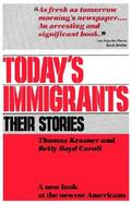 Today's Immigrants, Their Stories A New Look at the Newest Americans cover