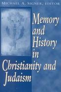 Memory and History in Christianity and Judaism cover