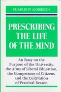 Prescribing the Life of the Mind cover