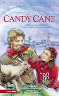 The Legend of the Candy Cane: The Inspirational Story of Our Favorite Christmas Candy cover