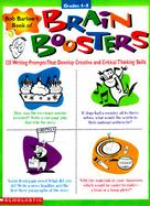 Bob Barlow's Book of Brain Boosters: 125 Writing Prompts That Develop Creative and Critical Thinking Skills cover