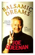 Balsamic Dreams: A Short But Self-Important History of the Baby Boomer Generation cover