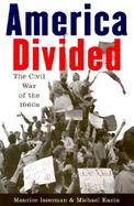 America Divided The Civil War of the 1960s cover